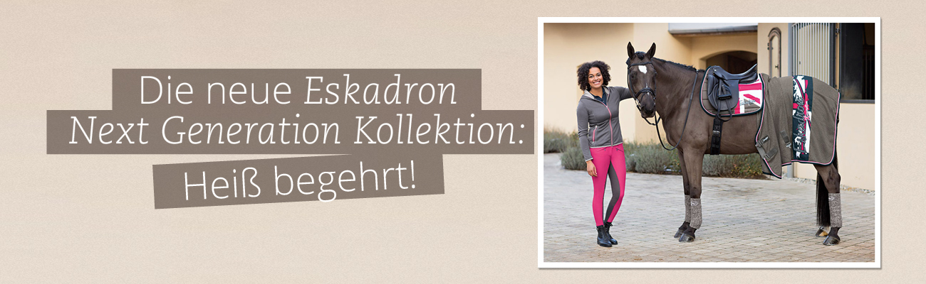 Die neue Eskadron Next Generation Kollektion