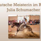Julia Schumacher ist Deutsche Meisterin im Reining!